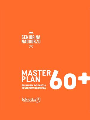 Masterplan 60+ strategia wsparcia seniorów Nadodrza